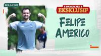 Wawancara Eksklusif - Felipe Americo (Bola.com/Adreanus Titus/Foto: Iwan Setiawan)