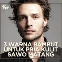 3 Warna Rambut yang Cocok untuk Pria Kulit Sawo matang