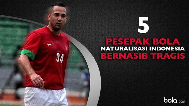 5 Pesepak Bola Naturalisasi Indonesia Bernasib Tragis Indonesia