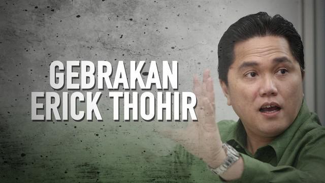 Menteri Badan Usaha Milik Negara (BUMN), Erick Thohir melakukan sapu bersih pejabat birokrasi BUMN. Gebrakan yang dilakukan dalam merobak alur birokrasi mendapat pujian dari publik.