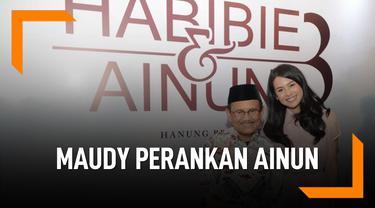 Habibie & Ainun 3, Maudy Ayunda Perankan Ainun