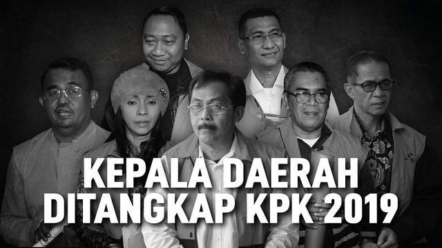 KPK telah lakukan OTT kepada 7 Kepala Daerah di tahun 2019 ini.