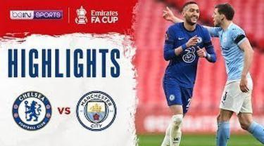Berita video flashback highlights kemenangan Chelsea atas Manchester City pada semifinal Piala FA 2020/2021 di Stadion Wembley, 17 April 2021.