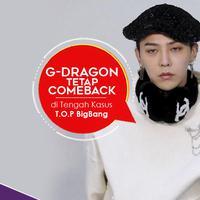 Meski sang rekan, T.O.P BigBang tengah terbelit kasus, G-Dragon tetap merilis comeback solo. (Foto: AFP/Bintang.com, Desain: Nurman Abdul Hakim/Bintang.com)