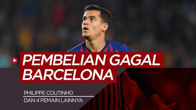 Berita motion grafis Philippe Coutinho dan 4 pembelian gagal Barcelona satu dekade terakhir.