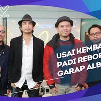 Personel Padi Reborn mengaku saat ini tengah mempersiapkan album terbaru mereka.