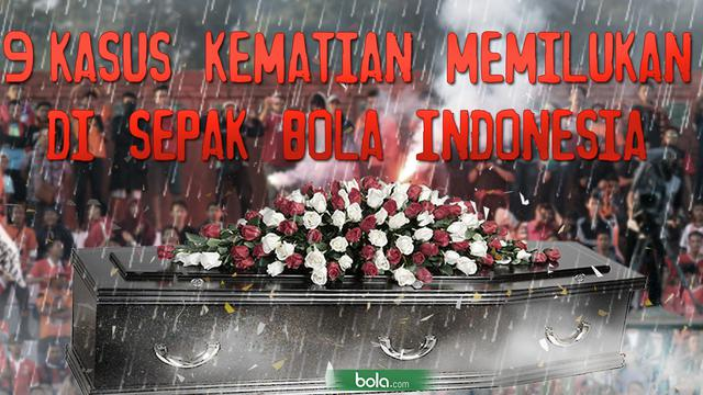 9 Kasus Kematian Tragis di Dunia Sepak Bola Indonesia