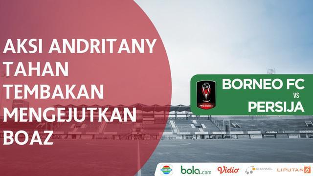 Berita video aksi kiper Persija Jakarta, Andritany, menahan tembakan mengejutkan striker Borneo FC, Boaz Solossa, pada laga Grup D Piala Presiden 2018, Rabu (24/1/2018).
