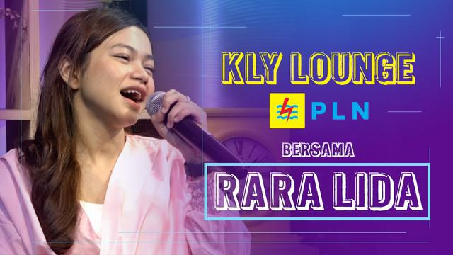 Selain bernyanyi, Rara LIDA juga bercerita tentang kampung halaman, karir dan kehidupan pribadinya. Saksikan hanya di KLY Lounge PLN.