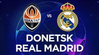 Liga Champions - Shakhtar Donetsk Vs Real Madrid (Bola.com/Adreanus Titus)