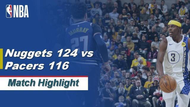 Berita Video Highlights NBA 2019-2020, Denver Nuggets Vs Indiana Pacers 124-116