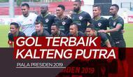 Berita video gol-gol terbaik yang dicetak Kalteng Putra pada fase grup Piala Presiden 2019.
