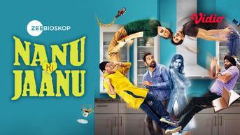 Alasan Nonton Film Nanu Ki Jaanu yang Tayang di Vidio