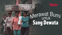 Film dokumenter Merawat Bumi untuk Sang Dewata dapat disaksikan melalui platform streaming Vidio. (Dok. Vidio)