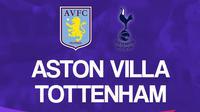 Liga Inggris: Aston Villa vs Tottenham Hotspur. (Bola.com/Dody Iryawan)