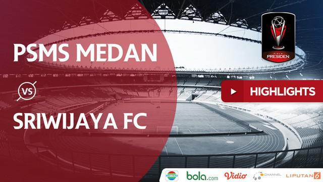 Berita video highlights perebutan tempat ketiga Piala Presiden 2018, PSMS Medan vs Sriwijaya FC, dengan skor 0-4 di Stadion Utama Gelora Bung Karno, Senayan, Sabtu (17/2/2018).
