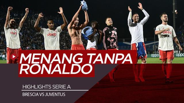 Berita Video Tanpa Cristiano Ronaldo, Juventus Tekuk Brescia 2-1