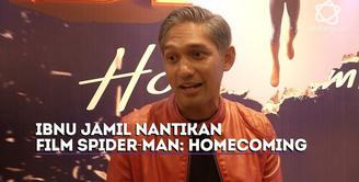 Sejak kecil, Ibnu Jamil sudah mengikuti jalan cerita film Spider-Man