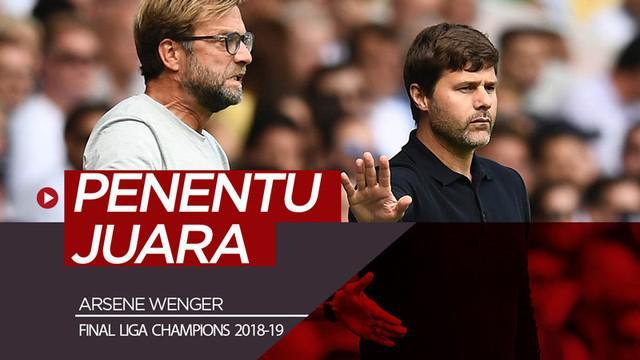 Berita video mantan manajer Arsenal, Arsene Wenger, mengungkapkan faktor penentu juara Liga Champions 2018-2019. Liverpool atau Tottenham Hotspur yang juara?