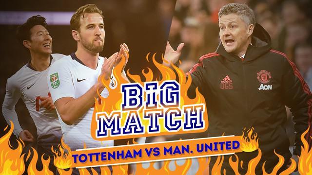 Berita video Big Match yang membahas tentang duel yang akan terjadi antara Tottenham Hotspur menghadapi Manchester United pada akhir pekan ini.