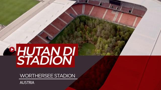 Berita video melihat keindahan stadion di Austria, kandang klub SK Austria Klagenfurt, dengan hutan di atas lapangannya. Hutan di dalam stadion?