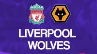 Liga Inggris: Liverpool Vs Wolverhampton Wanderers. (Bola.com/Dody Iryawan)