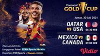 Jadwal dan Live Streaming Semi Final Piala Emas CONCACAF 2021 di Vidio, Jumat 30 Juli 2021. (Sumber : dok. vidio.com)