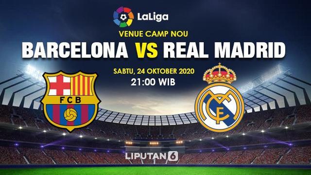 Sudah Mulai Dapatkan Link Live Streaming El Clasico Barcelona Vs Real Madrid Bola Liputan6 Com