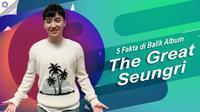Yuk, menyimak 5 fakta di balik album The Great Seungri berikut ini. (Foto: Instagram/seungriseyo, Desain: Nurman Abdul Hakim/Bintang.com)