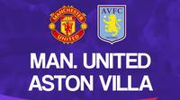 Liga Inggris: Manchester United Vs Aston Villa. (Bola.com/Dody Iryawan)