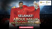 Selamat Meraih Medali Emas Abdul Malik (Bola.com/Grafis: Adreanus Titus /Foto: Merdeka.com/Arie Basuki)