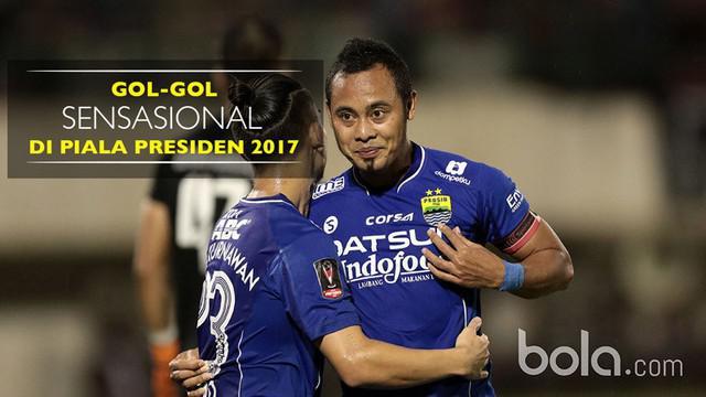 Berita video para pencetak gol sensasional di Piala Presiden 2017 termasuk salah satunya gelandang Persib Bandung, Atep.
