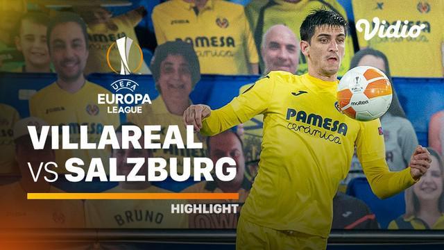 Berita Video Highlights Liga Europa, Villarreal Kalahkan RB Salzburg 2-1 (26/2/2021)