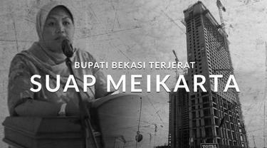 Bupati Bekasi terjerat kasus suap izin pendirian bangunan Meikarta.