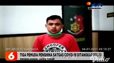 Tiga orang pemuda ditangkap polisi, setelah menghina rombongan Satgas Covid-19 Kota Probolinggo, Jawa Timur. Video penghina terhadap rombongan Satgas Covid-19 sempat viral di media sosial.