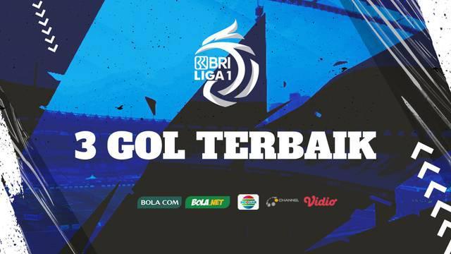 Berita Video, Deretan Tiga Gol Terbaik di Pekan Pertama BRI Liga 1