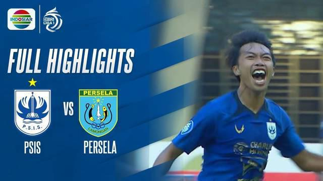 Berita Video, Highlights Pertandingan PSIS Semarang Vs Persela Lamongan pada Sabtu (4/9/2021)