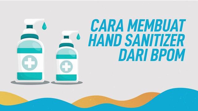 Berikut panduan membuat hand sanitizer sendiri ala BPOM.