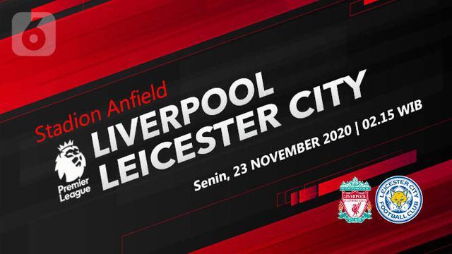 Sedang Berlangsung, Live Streaming Liverpool vs Leicester ...
