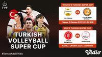 Jadwal dan Live Streaming Turkish Volleyball Super Cup di Vidio Pekan Ini, 5-7 Oktober 2021. (Sumber : dok. vidio.com)