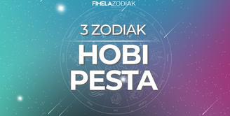 3 Zodiak Hobi Pesta