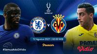 Jadwal dan Live Streaming Piala Super Eropa : Chelsea vs Villarreal di Vidio, Kamis 12 Agustus 2021. (Sumber : dok. vidio.com)