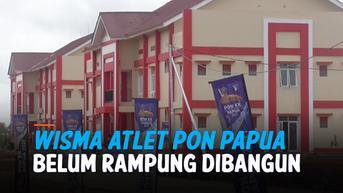 VIDEO: Wisma Atlet PON Papua Belum Rampung, Atlet Diinapkan di Hotel