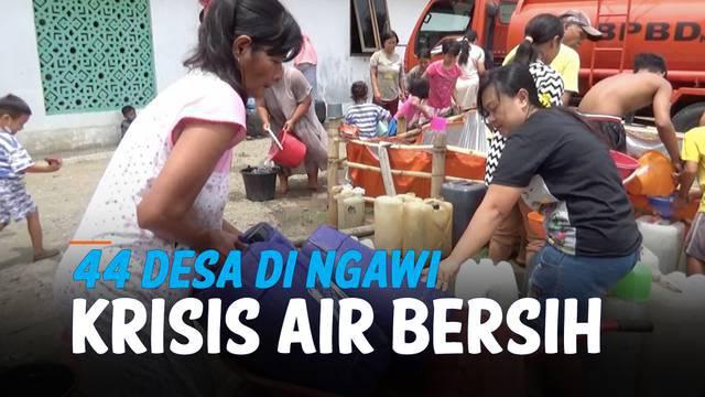 Krisis air bersih sedang dialami oleh ratusan ribu warga Ngawi, Jawa Timur. Kris air bersih yang telah berlangsung 2 bulan ini diakibatkan sumur dan mata air yang mengering.