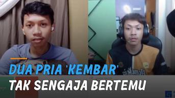 VIDEO: Speechless, Dua Pria 'Kembar' Tak Sengaja Bertemu Saat Streaming