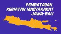 Banner Infografis Siap-Siap Pembatasan Kegiatan Masyarakat Jawa-Bali. (Liputan6.com/Trieyasni)