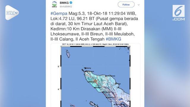 Gempa berkekuatan Magnitudo 5,3 mengguncang Aceh Barat. Badan Meteorologi, Klimatologi, dan Geofisika (BMKG) mencatat, gempa terjadi pada pukul 11.29 WIB, Kamis (18/10/2018).